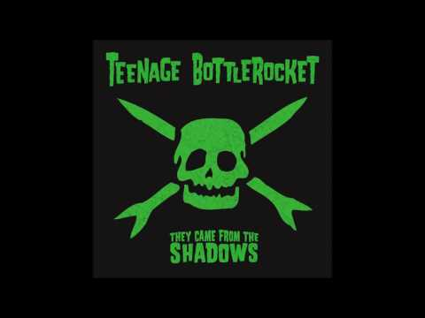 Teenage Bottlerocket - They Came From the Shadows (Full Album)