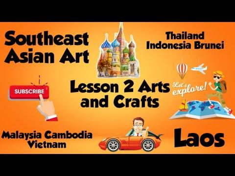 Lesson 2 Arts And Craft Thailand Cambodia Laos Malaysia Indonesia Vietnam Brunei Youtube