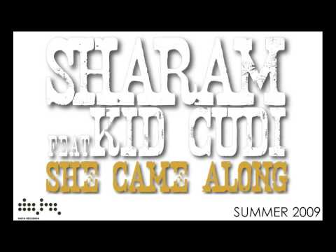 Sharam ft Kid Cudi - 'She Came Along' (Radio Edit)