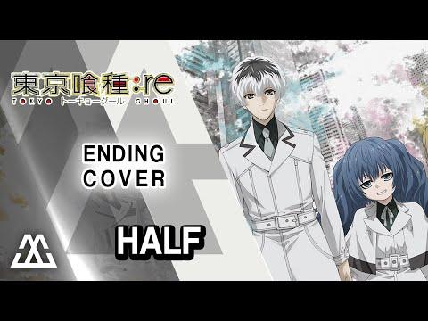 Tokyo Ghoul:re - Ending Song - Half