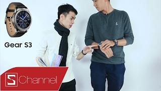 Schannel - Đánh giá Samsung Gear S3: KHEN và CHÊ
