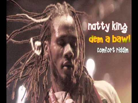 Natty King - Dem A Bawl