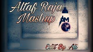 Altaf Raja new Mashup