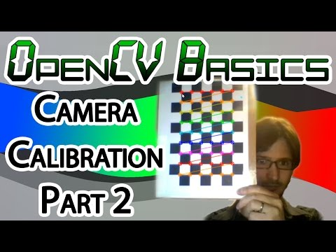 OpenCV Basics - 16 - Camera Calibration Part 2