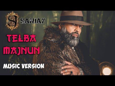 Sanjay - Telba Majnun | Санджей - Телба Мажнун (Music Version)