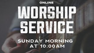 Sunday 6-21-2020 Online Live Worship.