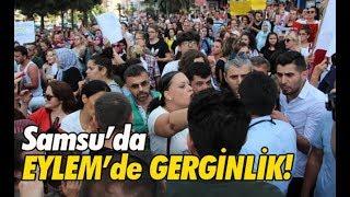 Samsun'da Eylemde Gerginlik!