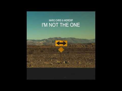Mario Chris & AndrewP - I'm Not The One