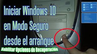 Cómo iniciar Windows 10 en Modo Seguro desde el arranque   Guía habilitar Opciones de Recuperación
