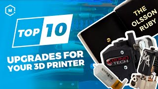 Top 10 Upgrades for Your 3D Pr…