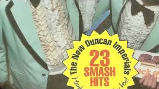 The New Duncan Imperials - I