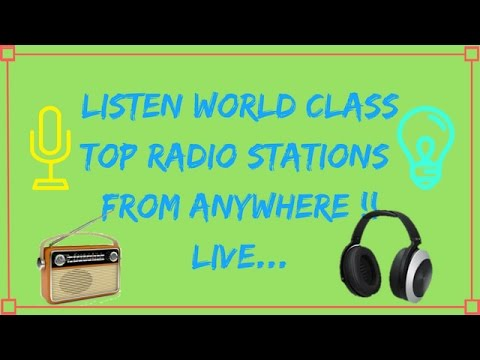 How to listen all radio stations of the world from anywhere (Must Watch) Music Lovers must watch