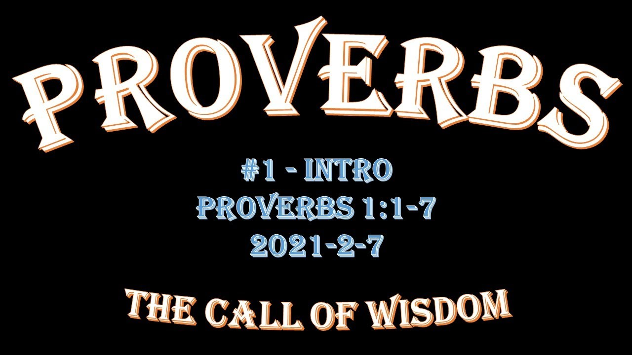 The Call of Wisdom - Proverbs