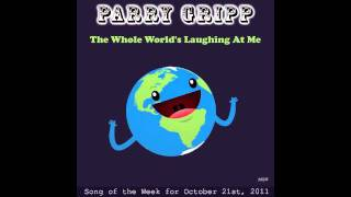 Watch Parry Gripp The Whole Worlds Laughing At Me video