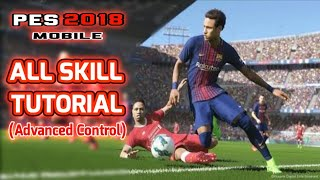 Pes 2018 Mobile | All Skill Tutorial (Advanced Control)
