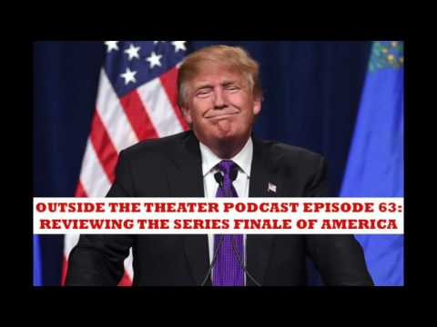 Outside The Theater Episode 63: Reviewing The Series Finale Of America