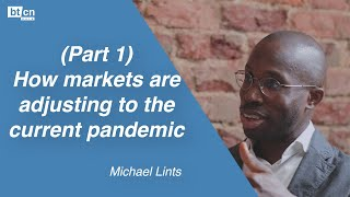 How markets are adjusting to the current pandemic | Coffee & Conversation: Michael Lints (Part 1)