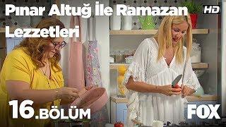 Pınar Altuğ ile Ramazan Lezzetleri 16. Bölüm