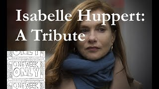 Isabelle Huppert: A Tribute