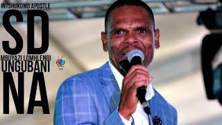 INTSHUKUMO (Apostle SD Mbuyazi) Lomhlengi Ungubani Na