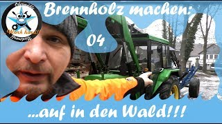 Brennholz machen /04/ ...auf in den Wald!!!