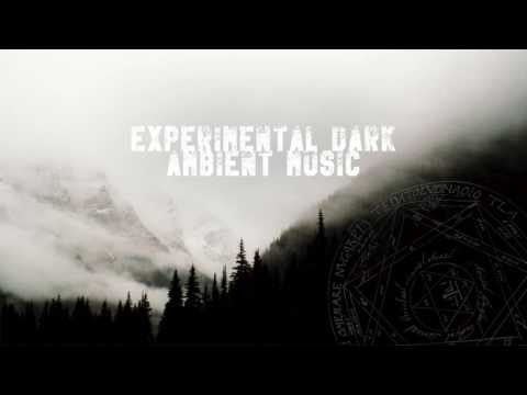 Experimental Dark Ambient Music