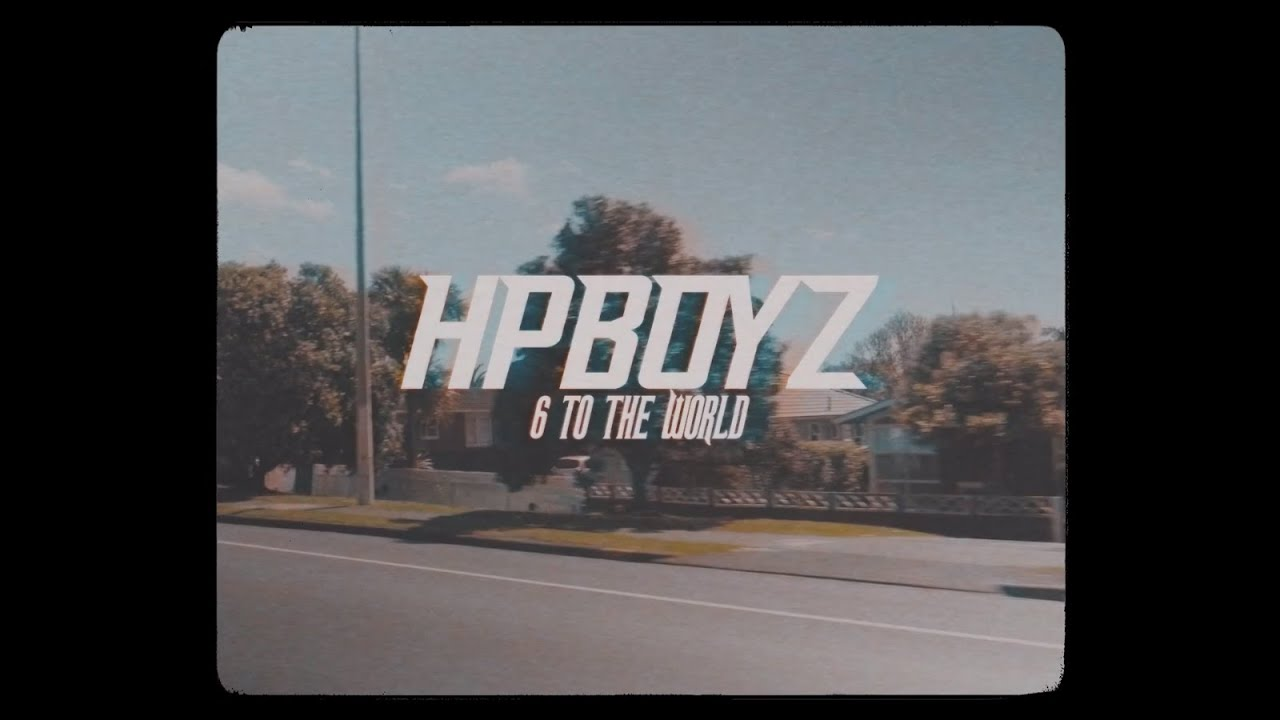 Hp Boyz 6 To The World Official Video Clip Youtube