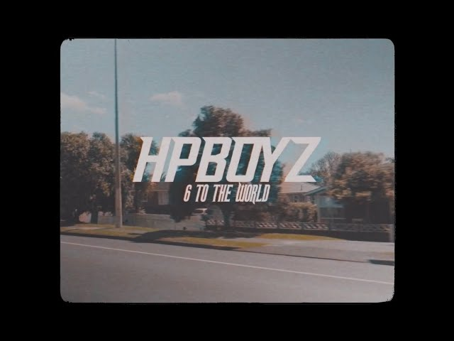 Hp Boyz - 6 To The World. (Official Video Clip) - HPBOYZOFFICIAL