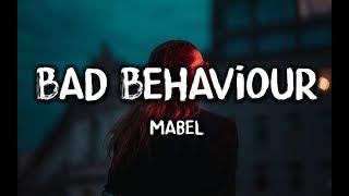 Mabel - Bad Behaviour (Lyrics)