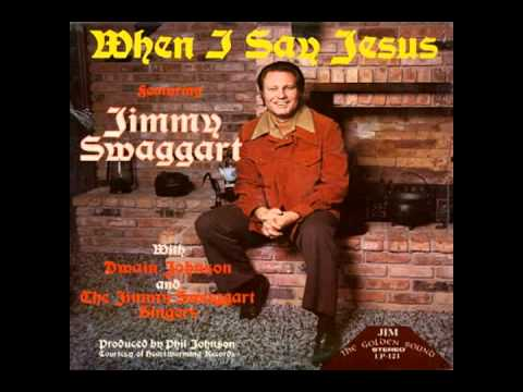 Jimmy Swaggart - When I Say Jesus (1975)