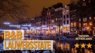 B&B Lauwersstate hotel review | Hotels in Paesens | Netherlands Hotels