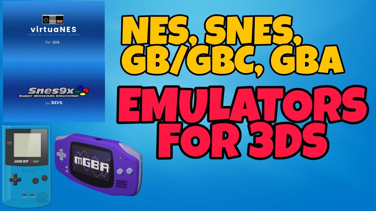 How to install NES, SNES, GB, GBC AND GBA emulators on a 3ds