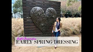 Early Spring Dressing - Outfit Inspo