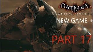 Batman: Arkham Knight - Part 17 - Arkham Knight