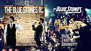 The Blue Stones - All I Ever Wanted - How's That Sound?: Track 3 (Audio) ~T~