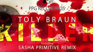 Скачать Toly Braun Killer Sasha PRimitive Remix