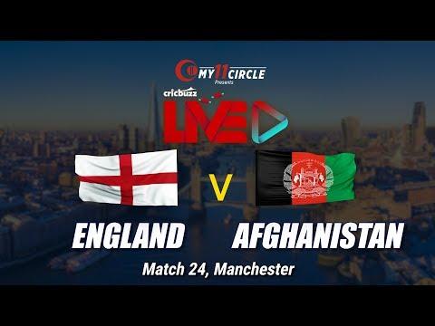 Cricbuzz LIVE: Match 24, England v Afghanistan, Pre-match show