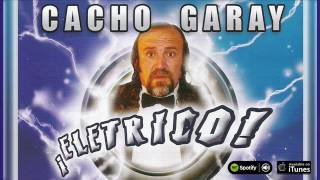 Cacho Garay / ¡Electrico! / Full Album. Chistes y cuentos con Cacho Garay