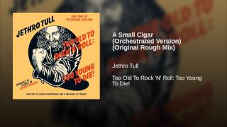 A Small Cigar (Orchestrated Version) (Original Rough Mix)