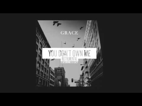 Grace, G-Eazy – You Don't Own Me •••INSTRUMENTAL/KARAOKE•••