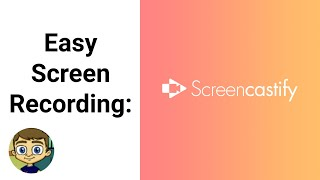 Easy Screen Recording with Screencastify