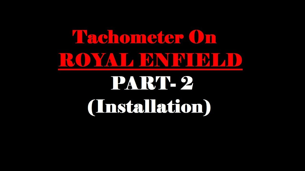 How To Install Tachometer On Royal Enfield