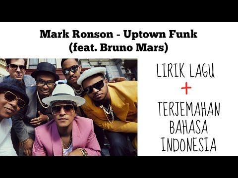 UPTOWN FUNK - MARK RONSON Ft BRUNO MARS ( LIRIK DAN TERJEMAHAN BAHASA INDONESIA)