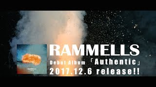 RAMMELLS  Debut Album「Authentic」トレーラー映像
