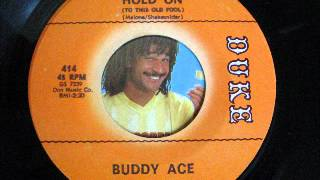 BUDDY ACE-hold on (to this old fool)