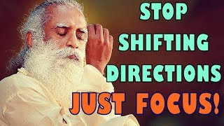 Sadhguru - Learn to stay focused for some time, You'll open up new doors!