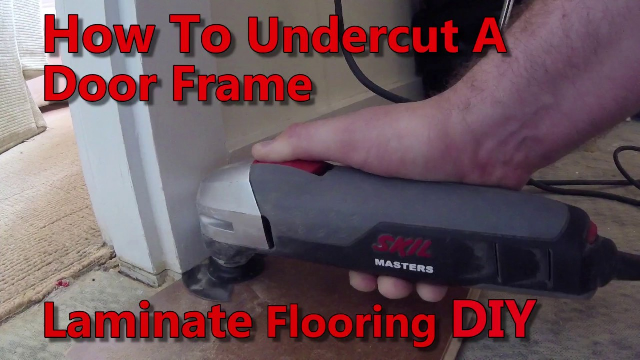 How To Undercut Door Jambs For Laminate Flooring DIY