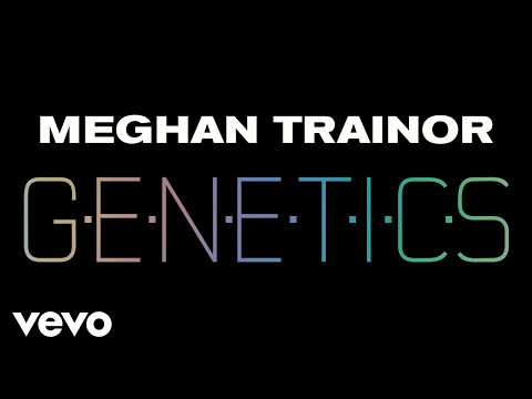 Meghan Trainor - Genetics (Audio)