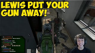 Lewis Put Your Gun Away! - DayZ Standalone!
