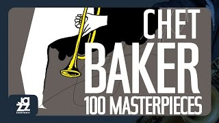Chet Baker - Top 100 (My Funny Valentine, Summertime, Alone Together and more!)